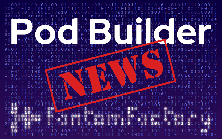 The new features we've just released in Pod Builder